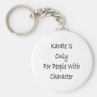 Karate Is Only For People With Character Basic Round Button Keychain