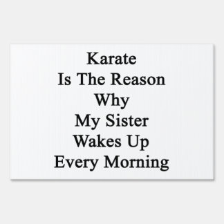 Karate is The Reason Why My Sister Wakes Up Every Signs