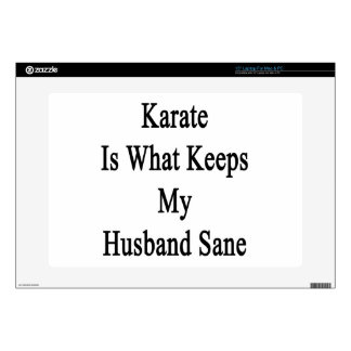 "Karate Is What Keeps My Husband Sane 15"" Laptop Decal"