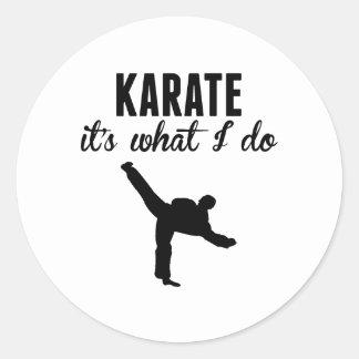 Karate It's What I Do Classic Round Sticker