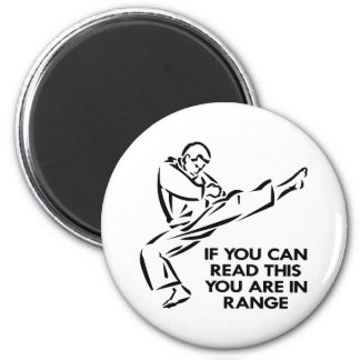 Karate, MMA, You ARE In Range Refrigerator Magnets