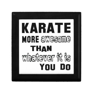 Karate more awesome than whatever it is you do gift box