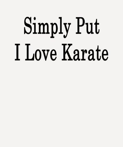 Karate simplemente puesto del amor de I Camisetas
