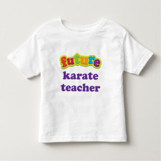 Karate Teacher (Future) Infant Baby T-Shirt