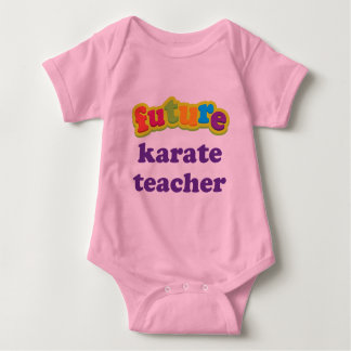 Karate Teacher (Future) Infant Baby T-Shirt