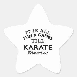 KarateIt's All Fun & Games Till Karate Starts Star Sticker