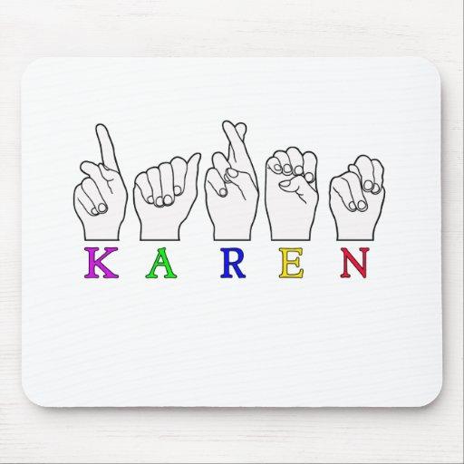 KAREN ASL FINGERSPELLED NAME FEMALE SIGN MOUSE PAD