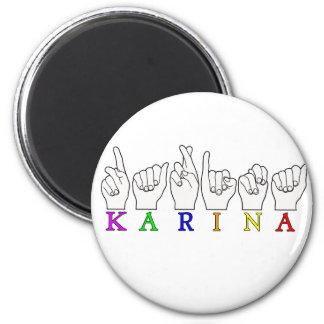 KARINA ASL FINGERSPELLED NAME FEMALE SIGN 2 INCH ROUND MAGNET