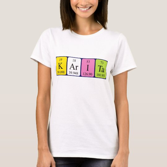 Karita periodic table name shirt