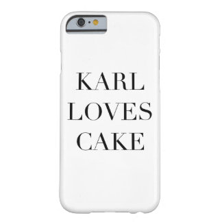 Karl Loves Cake I phone 6/6S Barely There iPhone 6 Case
