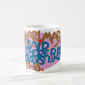Karl Marx dijo que debe haber días como éste Taza De Café