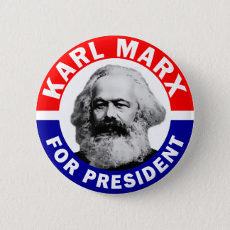 Karl Marx For President Button