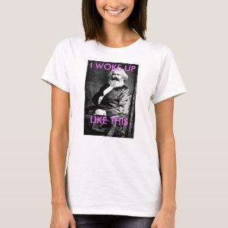 Karl Marx I Woke Up Like This Shirt