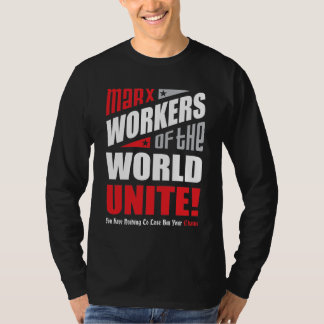 Karl Marx Workers of the World Unite T-Shirt