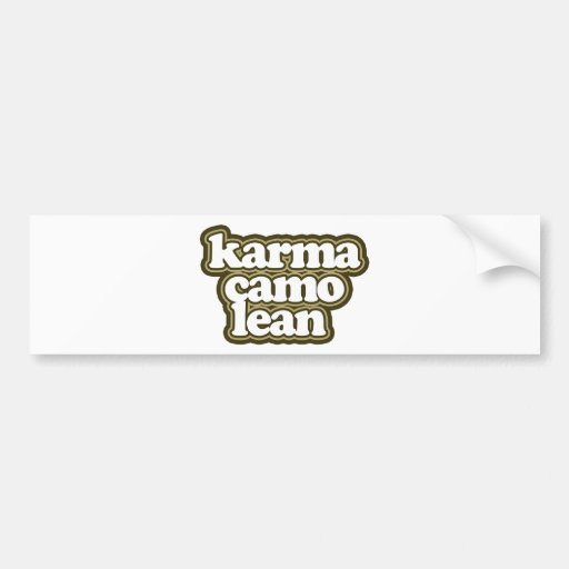 """Karma Camo Lean"" Say What? Bumper Stickers"