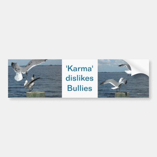 Karma dislikes bullies Bumper Sticker