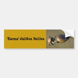 Karma dislikes bullies Bumper Sticker 7 Car Bumper Sticker