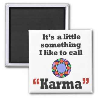 Karma gifts magnets