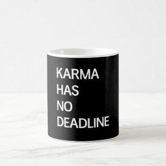 Karma Has No Deadline Coffee Mug