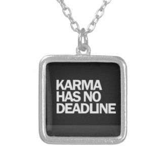 KARMA HAS NO DEADLINE FUNNY QUOTES SAYINGS COMMENT SQUARE PENDANT NECKLACE