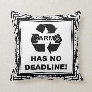 Karma Has No Deadline Pillows