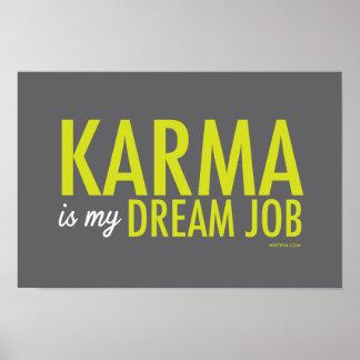 Karma is my dream job. poster