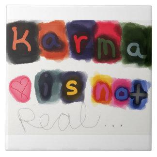 Karma is not real... Tile! Tile