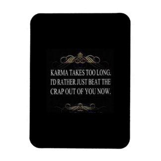 Karma is Slow Flexible Magnet