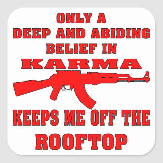 Karma Keeps Me Off Rooftop With An Assault Rifle Square Sticker
