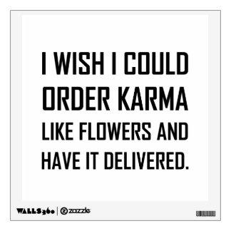 Karma Like Flowers Delivered Joke Wall Sticker