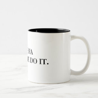 KARMA MADE ME DO IT Mug
