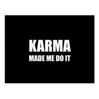 Karma Made Me Do It Postcard