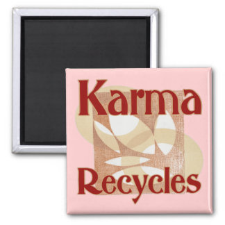 Karma Recycles Magnet