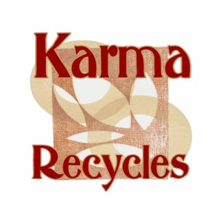 Karma Recycles shirt