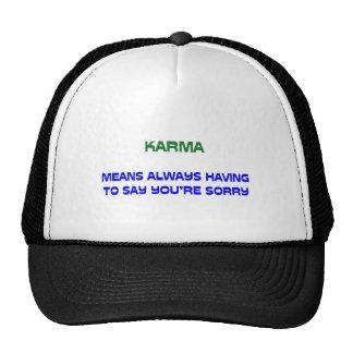 KARMA SORRY TRUCKER HAT