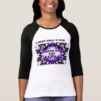 Karma!U Reap what U Sow_ T-Shirt