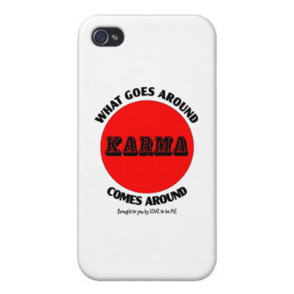 KARMA - WHAT GOES AROUND.... CASES FOR iPhone 4