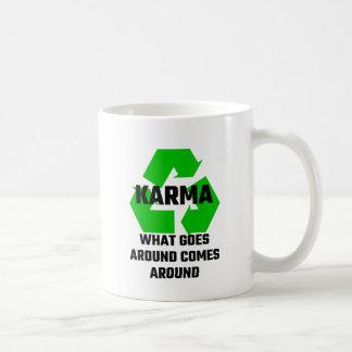 Karma What Goes Around Comes Around Coffee Mug