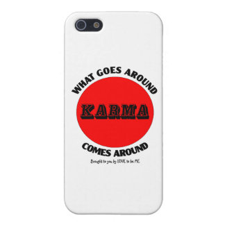 KARMA - WHAT GOES AROUND.... COVER FOR iPhone SE/5/5s