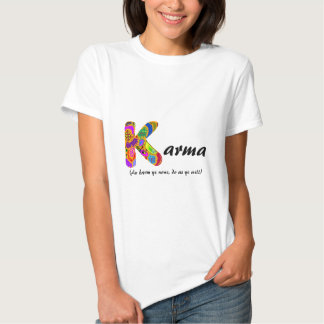 "Karma (with ""an harm ye none..."") t-shirt"