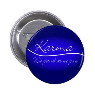 Karmas - conseguimos lo que damos pin redondo 5 cm