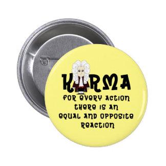 Karmas y Law-V2 de Newton el 3ro (fondo ligero) Pin Redondo De 2 Pulgadas