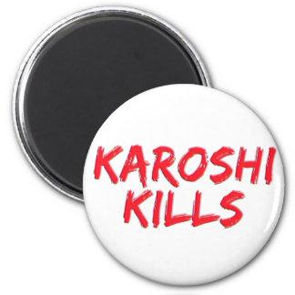 Karoshi Kills Magnet