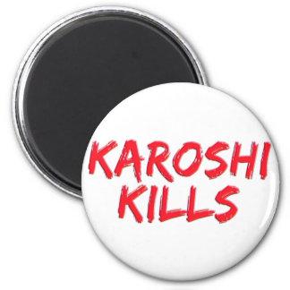 Karoshi Kills Refrigerator Magnet