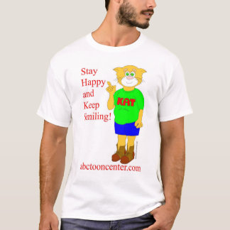 """Kat says """"Stay Happy and Keep Smiling"""" T-Shirt"""