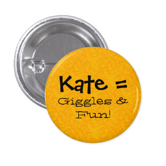 Kate = Giggles & fun Button