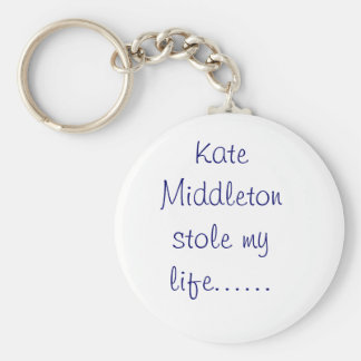 Kate Middleton stole my life...... Keychain