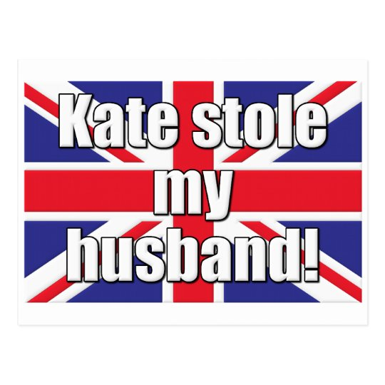Kate Stole My Husband Postcard