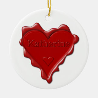 Katherine. Red heart wax seal with name Katherine. Ceramic Ornament