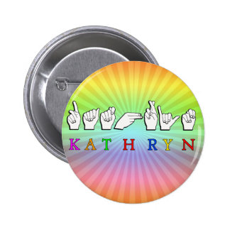 KATHRYN FINGERSPELLED ASL NAME SIGN 2 INCH ROUND BUTTON